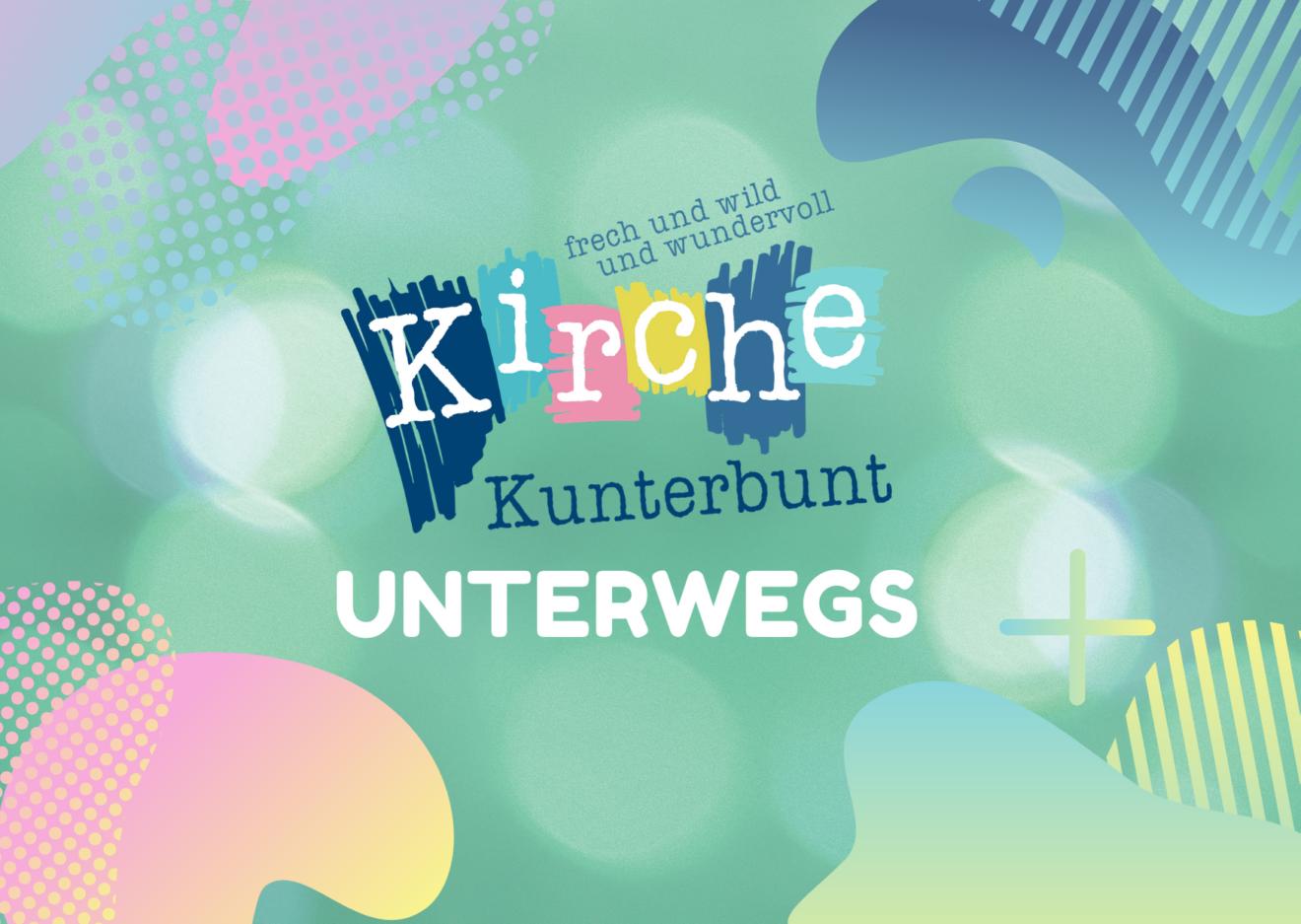 Kirche Kunterbunt -- Unterwegs!